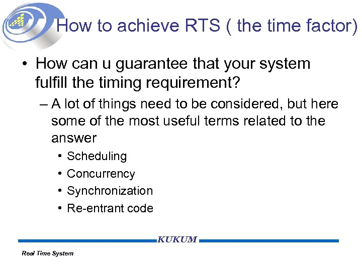 How to achieve RTS ( the time factor) • How can u guarantee that