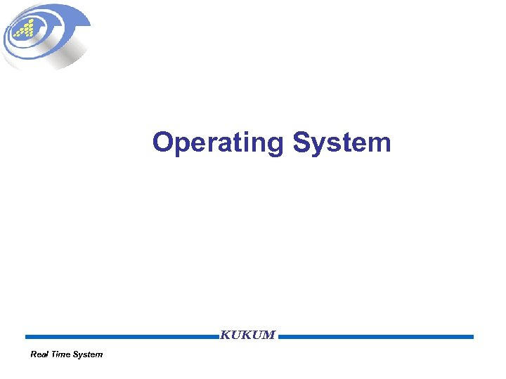 Operating System KUKUM Real Time System