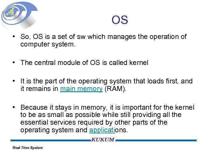 OS • So, OS is a set of sw which manages the operation of