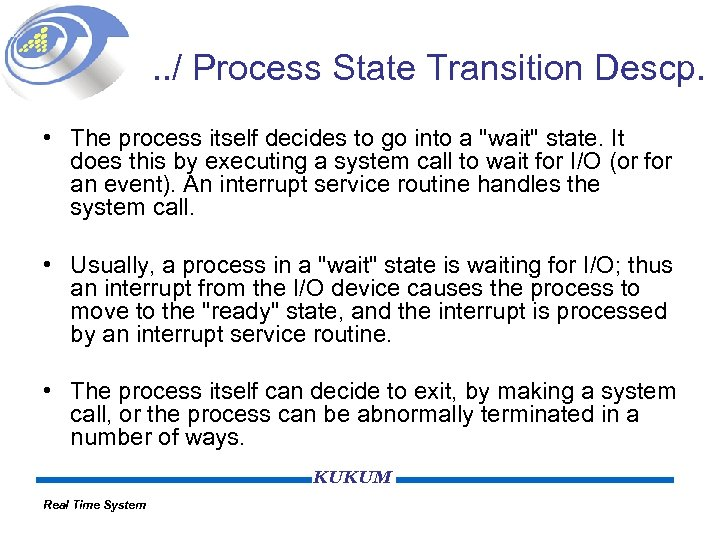 . . / Process State Transition Descp. • The process itself decides to go