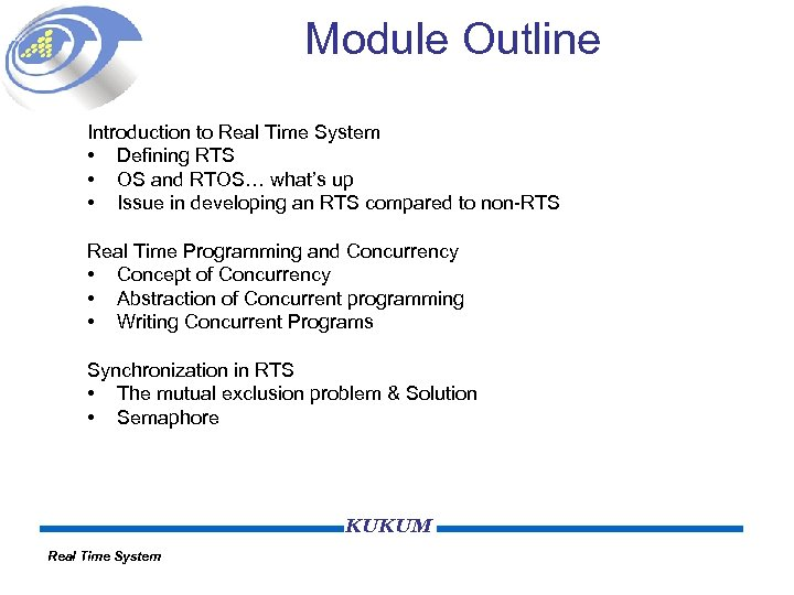 Module Outline Introduction to Real Time System • Defining RTS • OS and RTOS…