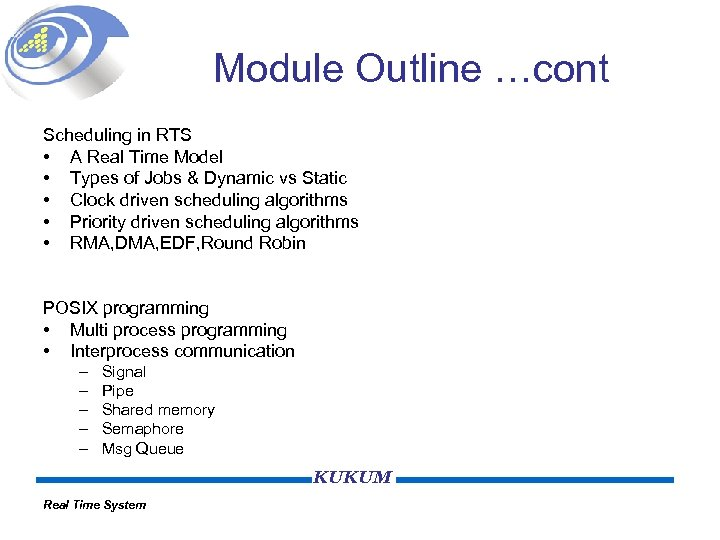 Module Outline …cont Scheduling in RTS • A Real Time Model • Types of