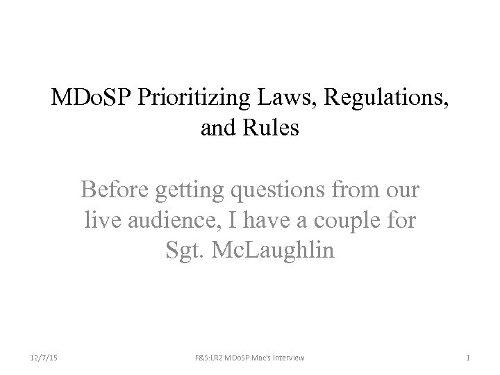 MDo. SP Prioritizing Laws, Regulations, and Rules Before getting questions from our live audience,