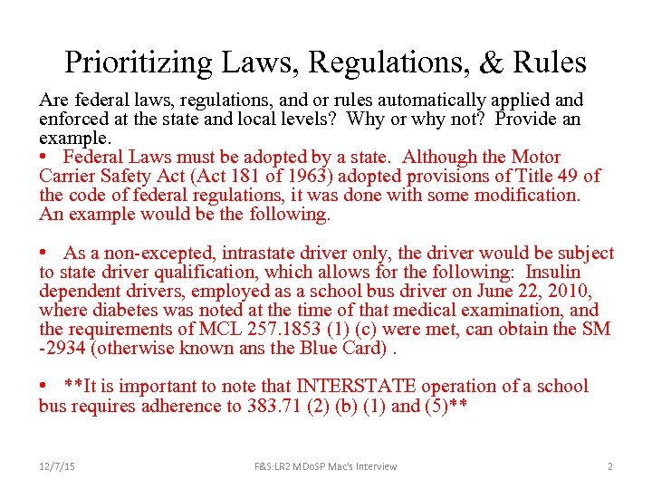 Prioritizing Laws, Regulations, & Rules Are federal laws, regulations, and or rules automatically applied
