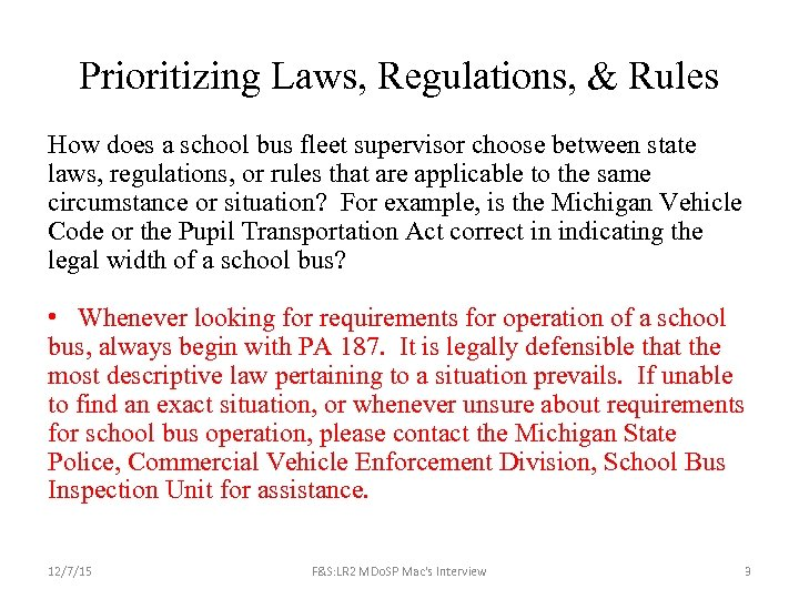 Prioritizing Laws, Regulations, & Rules How does a school bus fleet supervisor choose between