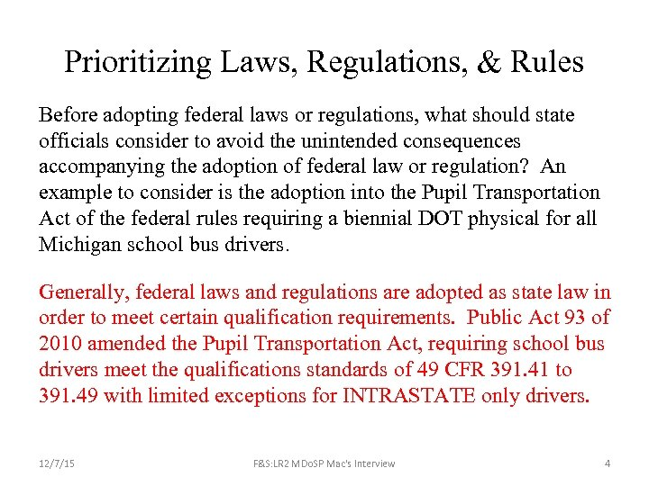 Prioritizing Laws, Regulations, & Rules Before adopting federal laws or regulations, what should state