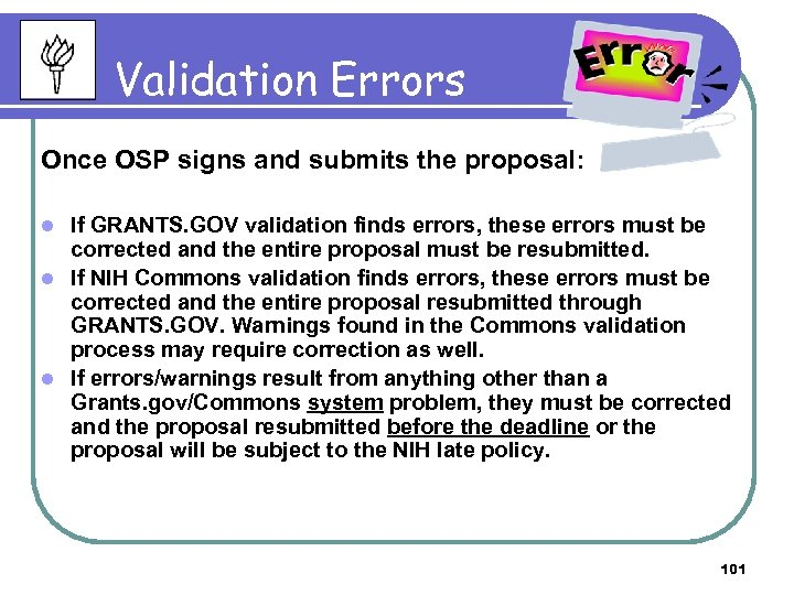 Validation Errors Once OSP signs and submits the proposal: If GRANTS. GOV validation finds