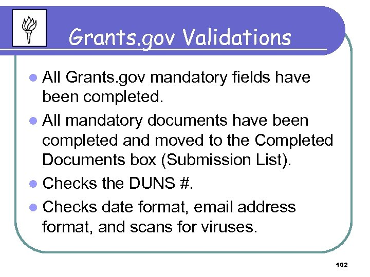 Grants. gov Validations l All Grants. gov mandatory fields have been completed. l All
