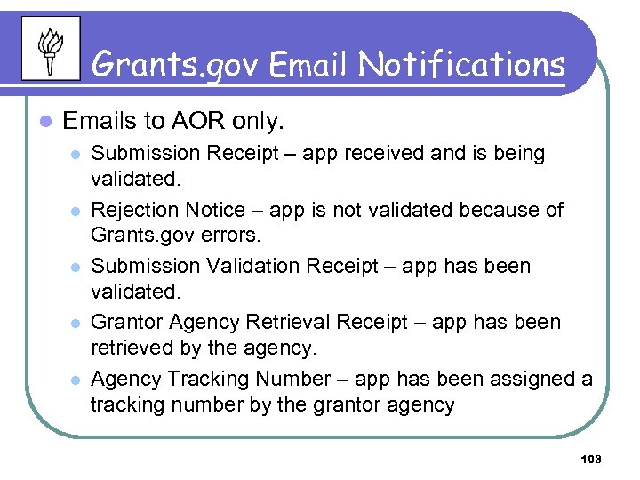 Grants. gov Email Notifications l Emails to AOR only. l l l Submission Receipt