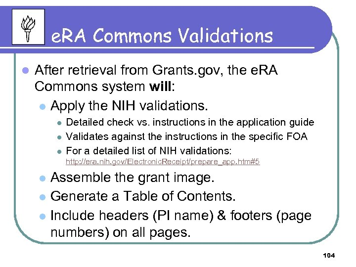 e. RA Commons Validations l After retrieval from Grants. gov, the e. RA Commons
