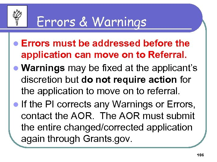 Errors & Warnings l Errors must be addressed before the application can move on