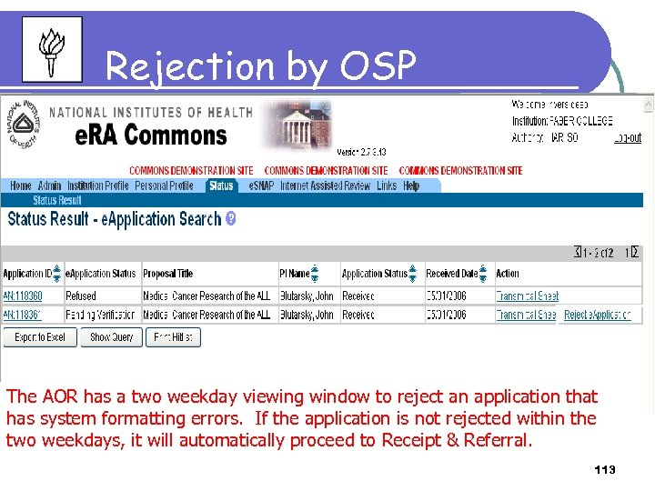 Rejection by OSP The AOR has a two weekday viewing window to reject an