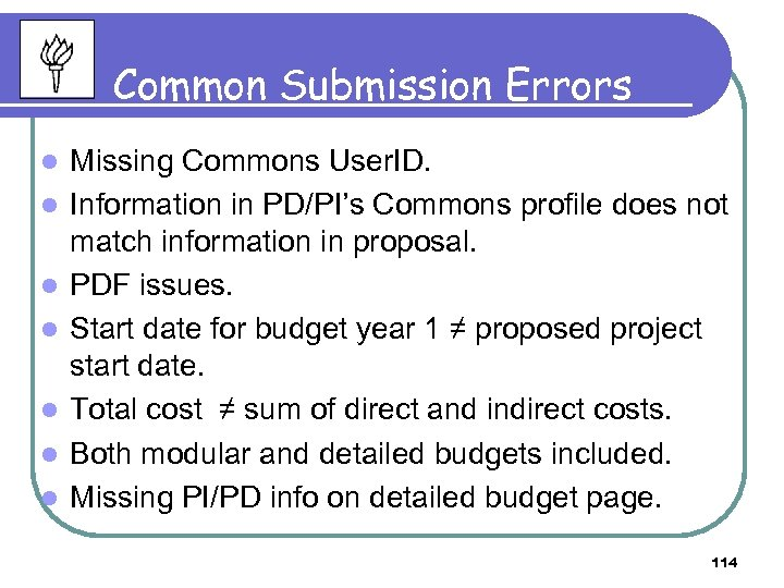 Common Submission Errors l l l l Missing Commons User. ID. Information in PD/PI's