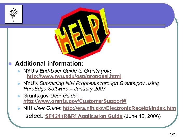 l Additional information: l l NYU's End-User Guide to Grants. gov: http: //www. nyu.