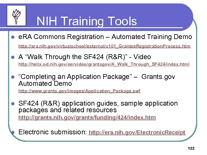 NIH Training Tools l e. RA Commons Registration – Automated Training Demo http: //era.