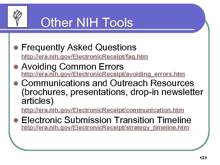 Other NIH Tools l Frequently Asked Questions http: //era. nih. gov/Electronic. Receipt/faq. htm l