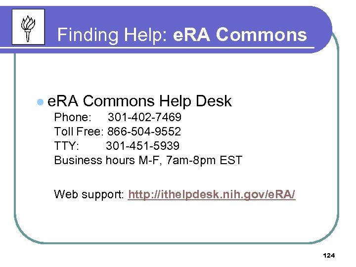 Finding Help: e. RA Commons l e. RA Commons Help Desk Phone: 301 -402