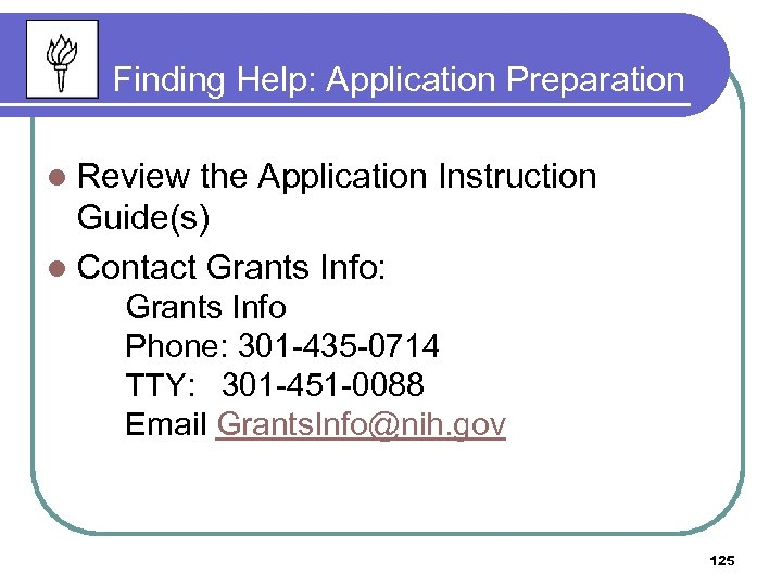 Finding Help: Application Preparation l Review the Application Instruction Guide(s) l Contact Grants Info: