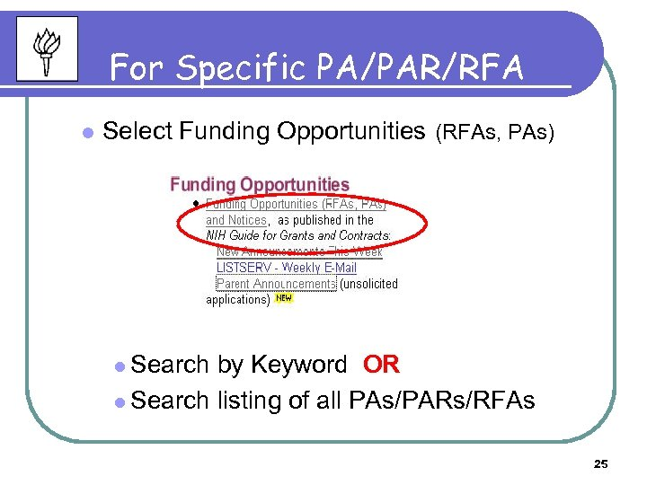 For Specific PA/PAR/RFA l Select Funding Opportunities (RFAs, PAs) l Search by Keyword OR