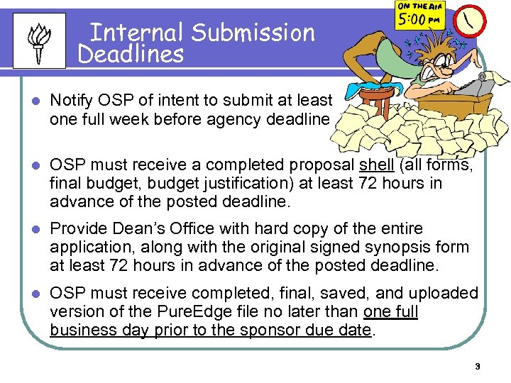 Internal Submission Deadlines l Notify OSP of intent to submit at least one full