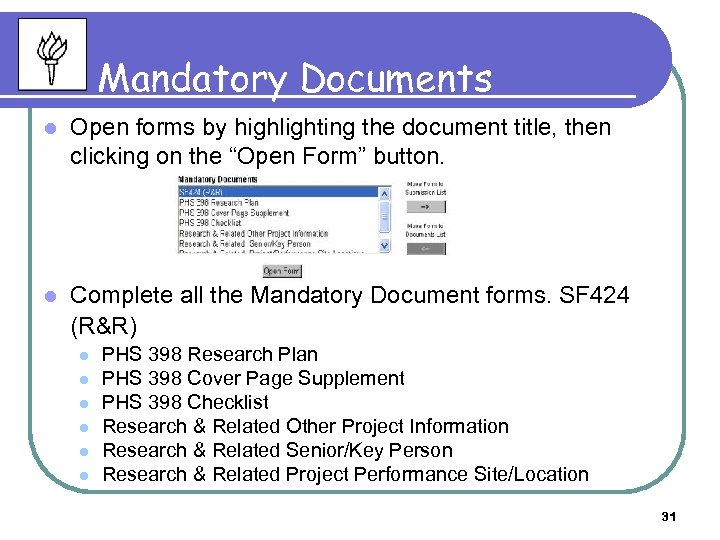 Mandatory Documents l Open forms by highlighting the document title, then clicking on the