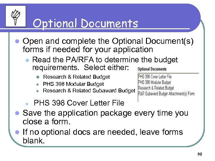 Optional Documents l Open and complete the Optional Document(s) forms if needed for your