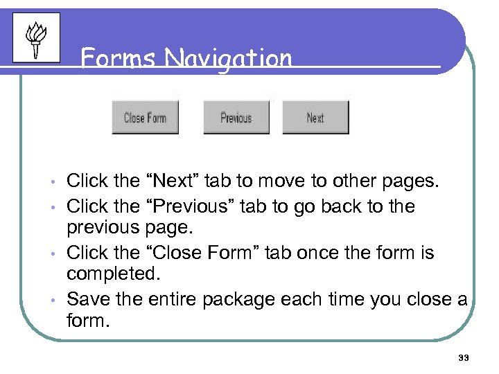 "Forms Navigation • • Click the ""Next"" tab to move to other pages. Click"