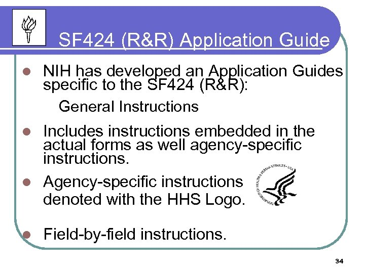 SF 424 (R&R) Application Guide l NIH has developed an Application Guides specific to