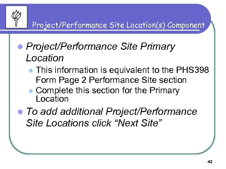 Project/Performance Site Location(s) Component l Project/Performance Site Primary Location This information is equivalent to