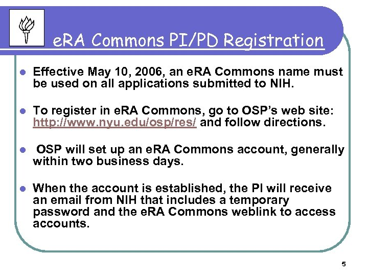 e. RA Commons PI/PD Registration l Effective May 10, 2006, an e. RA Commons