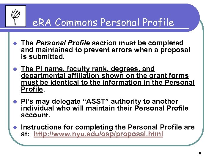 e. RA Commons Personal Profile l The Personal Profile section must be completed and