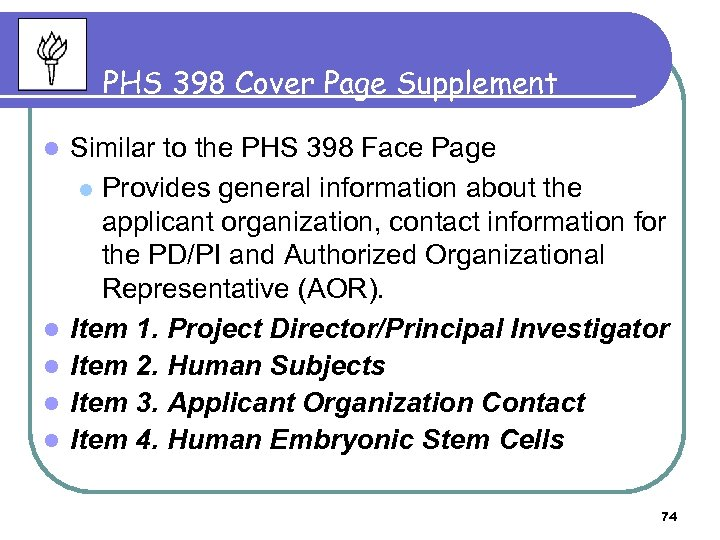 PHS 398 Cover Page Supplement l l l Similar to the PHS 398 Face