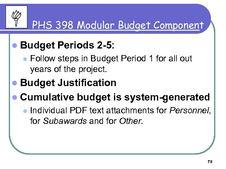 PHS 398 Modular Budget Component l Budget l Periods 2 -5: Follow steps in