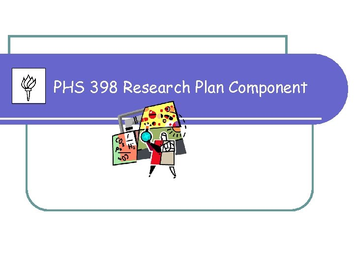 PHS 398 Research Plan Component