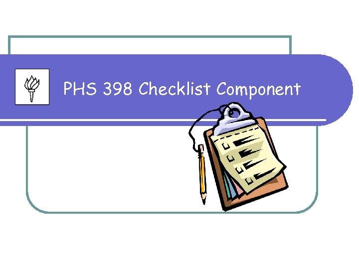 PHS 398 Checklist Component