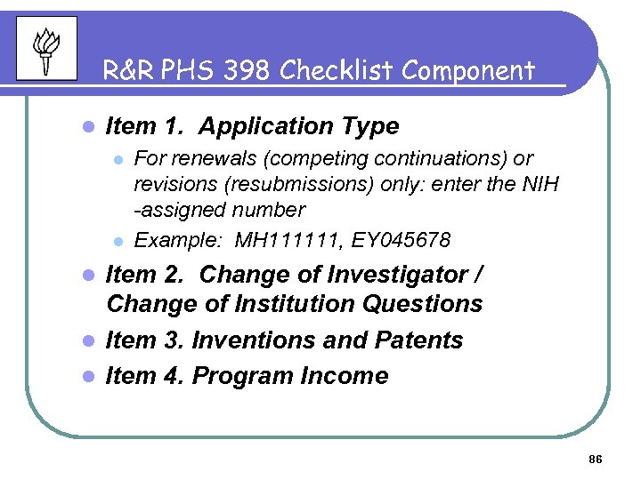 R&R PHS 398 Checklist Component l Item 1. Application Type l l For renewals