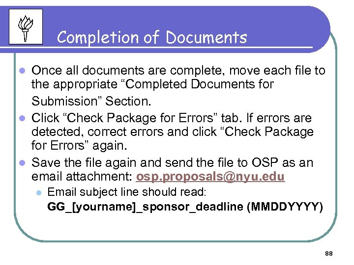 Completion of Documents Once all documents are complete, move each file to the appropriate