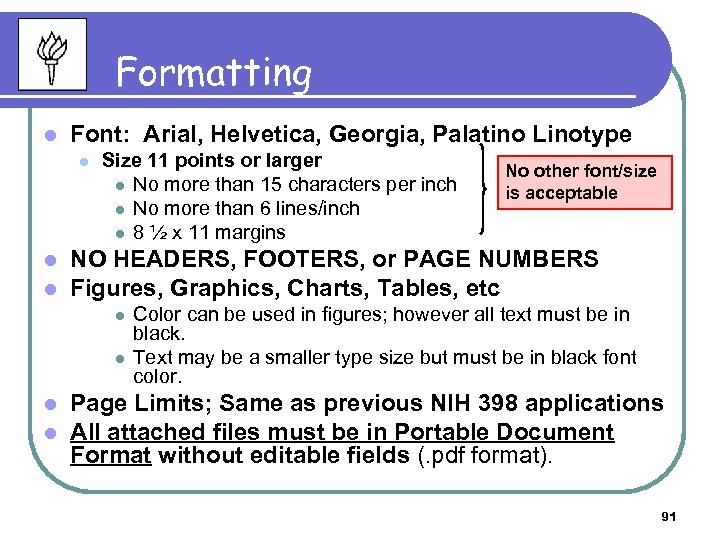 Formatting l Font: Arial, Helvetica, Georgia, Palatino Linotype l l l Size 11 points