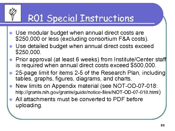 R 01 Special Instructions l l l Use modular budget when annual direct costs