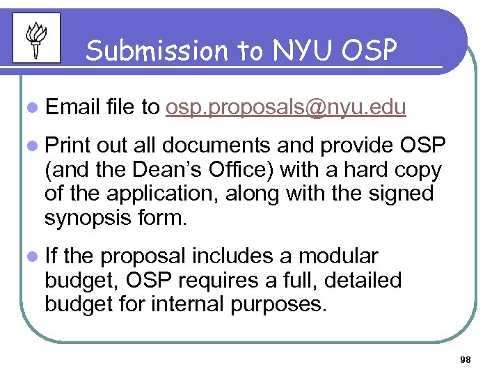 Submission to NYU OSP l Email file to osp. proposals@nyu. edu l Print out
