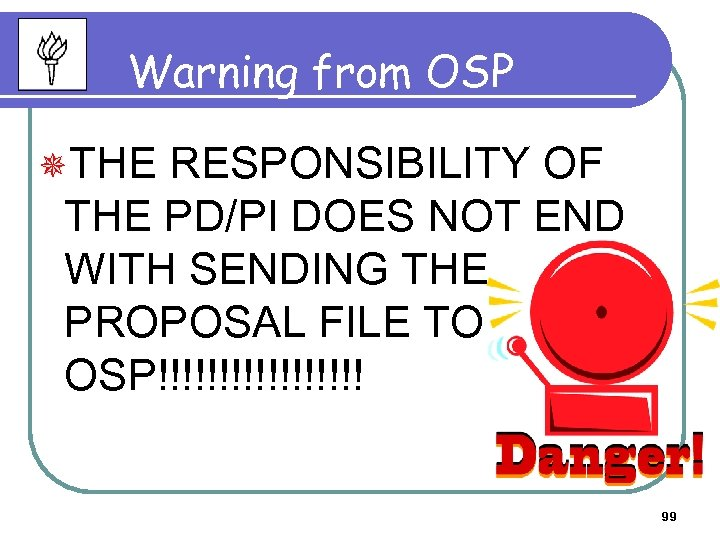 Warning from OSP ¯THE RESPONSIBILITY OF THE PD/PI DOES NOT END WITH SENDING THE