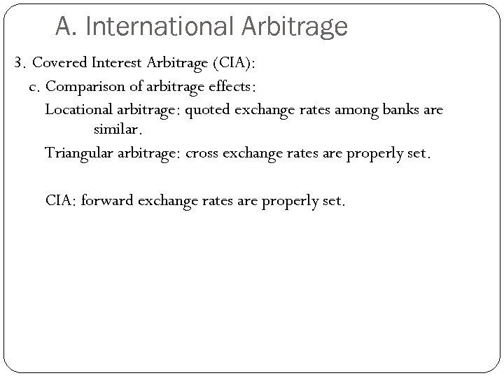 A. International Arbitrage 3. Covered Interest Arbitrage (CIA): c. Comparison of arbitrage effects: Locational