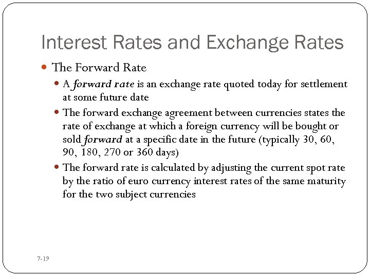 Interest Rates and Exchange Rates The Forward Rate A forward rate is an exchange