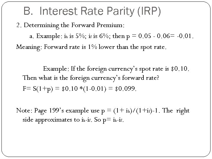 B. Interest Rate Parity (IRP) 2. Determining the Forward Premium: a. Example: ih is