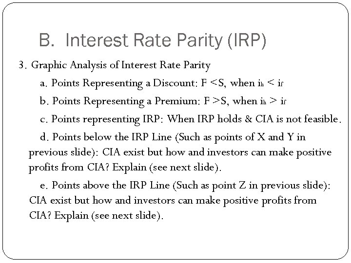 B. Interest Rate Parity (IRP) 3. Graphic Analysis of Interest Rate Parity a. Points