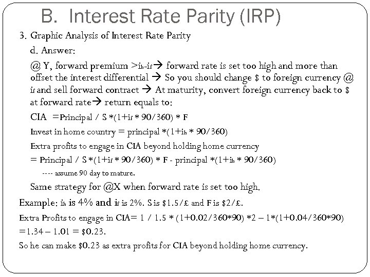 B. Interest Rate Parity (IRP) 3. Graphic Analysis of Interest Rate Parity d. Answer: