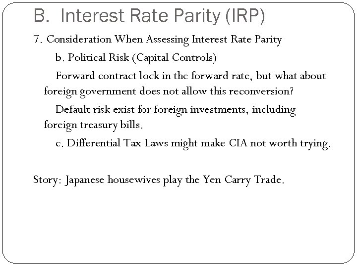 B. Interest Rate Parity (IRP) 7. Consideration When Assessing Interest Rate Parity b. Political
