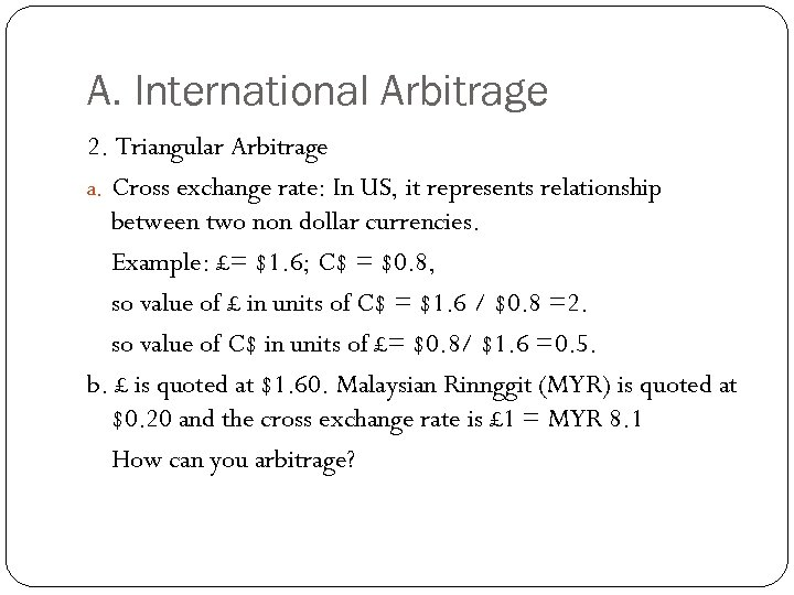 A. International Arbitrage 2. Triangular Arbitrage a. Cross exchange rate: In US, it represents