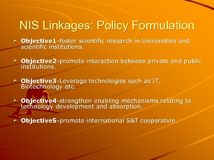 NIS Linkages: Policy Formulation Objective 1 -foster scientific research in Universities and scientific institutions.