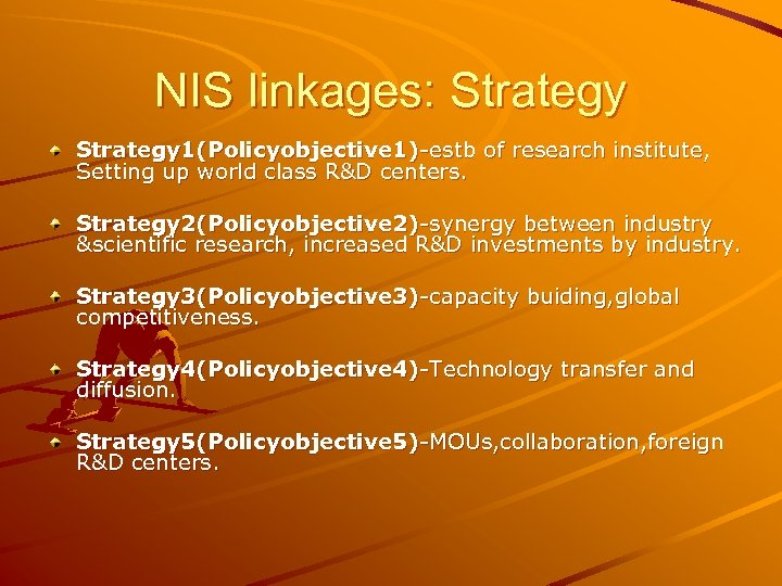 NIS linkages: Strategy 1(Policyobjective 1)-estb of research institute, Setting up world class R&D centers.